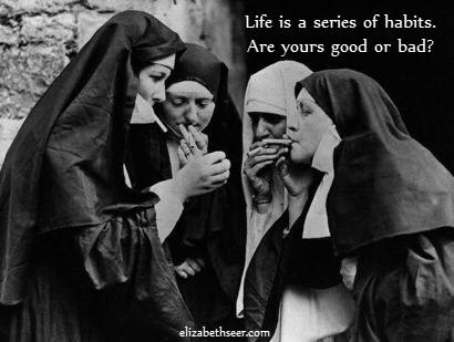 Life is a Habit